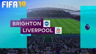 FIFA 19 - Brighton & Hove Albion vs. Liverpool @ Amex Stadium