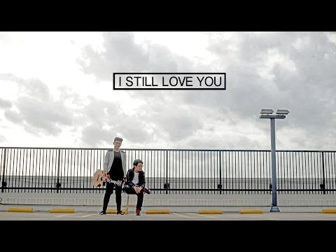 I STILL LOVE YOU - The Overtunes(COVER) OST. Cek Toko Sebelah