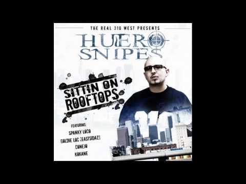 Huero Snipes - Gang Bang (Ft. Spanky Loco)