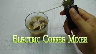 How to make Electric Coffee Mixer very simple at Home