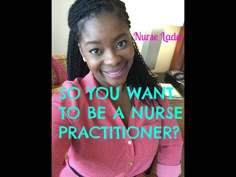 So You Want To Be A Nurse Practitioner?