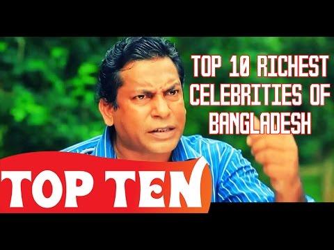 Top 10 Richest Celebrities of Bangladesh