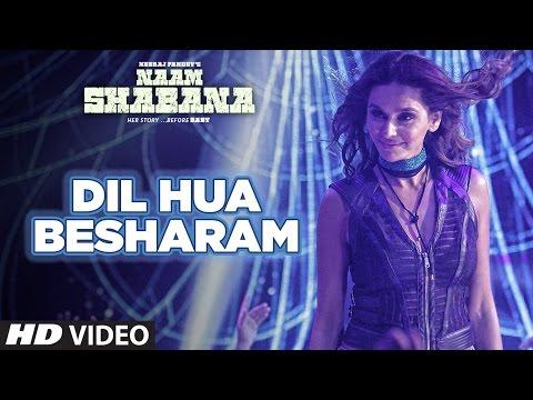 Naam Shabana: Dil Hua Besharam Video Song    Akshay Kumar, Taapsee Pannu    Meet Bros, Aditi