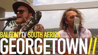 GEORGETOWN - SLOW DOWN BOY (BalconyTV)