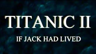 Titanic II If Jack Had Lived