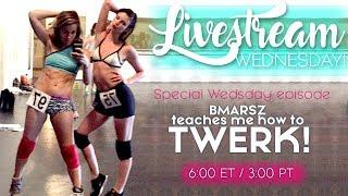 🔴 I Learn How to Twerk. LIVE. (ft Bmarsz) | Livestream
