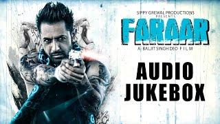 Faraar - Gippy Grewal Full Songs Jukebox | Bohemia | Jazzy B | Ranjit Bawa | Rahat Fateh Ali Khan