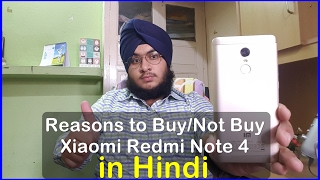 [Hindi] Reasons to Buy and Not Buy Xiaomi Redmi Note 4 : Worth Considering