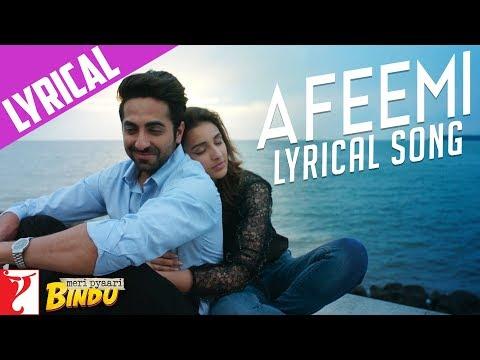 Xxx Mp4 Lyrical Afeemi Song With Lyrics Meri Pyaari Bindu Ayushmann Parineeti Kausar 3gp Sex