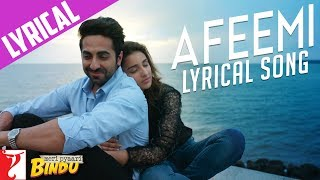 Lyrical: Afeemi Song with Lyrics | Meri Pyaari Bindu | Ayushmann | Parineeti | Kausar