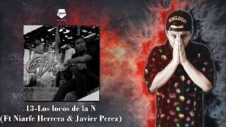 13 - Los locos de la N - Cifer Lr Ft Niarfe Herrera & Javier Perez