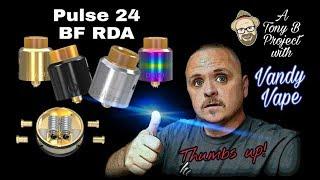 Pulse 24 BF RDA from Tony B and Vandy Vape