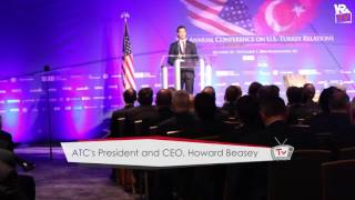 35th Annual US Turkey Relations Conference by ATC TAIK -  Howard Beasey, President & CEO of ATC