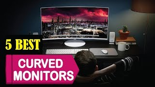 5 Best Curved Monitors 2018   Best Curved Monitors Reviews   Top 5 Curved Monitors