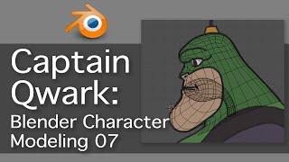 Captain Qwark: Blender Character Modeling 07 of 22