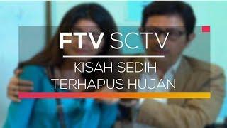 FTV SCTV - Kisah Sedih Terhapus Hujan