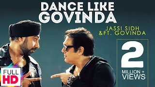 Dance Like Govinda - Jassi Sidhu Ft. Govinda | New Punjabi Song 2016 | Vvanjhali Records