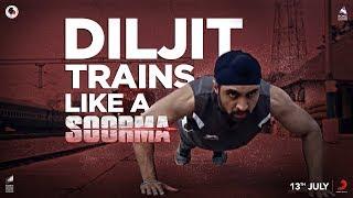 Diljit Trains Like a Soorma   Diljit Dosanjh   Taapsee Pannu   Sandeep Singh   Shaad Ali