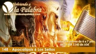 Predicas: Apocalipsis 6 Los Sellos (Volviendo a la Palabra 148)