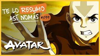Avatar, La Leyenda de Aang | Te Lo Resumo Así Nomás#99