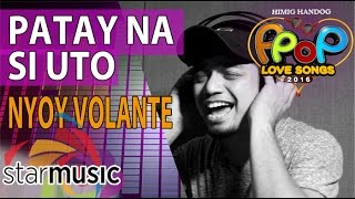 Nyoy Volante - Patay Na Si Uto (Official Recording Session with Lyrics)