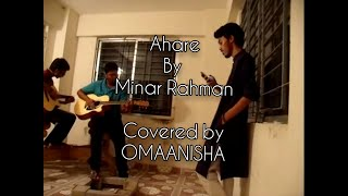 Ahare by Minar || Cover by Omaanisha