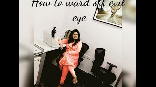 How to ward off evil eye (symptoms & remedies)