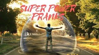 Best super power Pranks