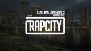 Justin Stone - Long Time Coming Pt. 2