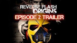 Reverse Flash: Origins Trailer for Episode 2