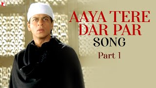 Aaya Tere Dar Par - Song - Part 1 | Veer-Zaara | Shah Rukh Khan | Preity Zinta