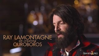 Ray LaMontagne On Creating Ouroboros