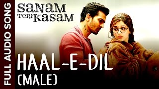 Haal-E-Dil (Male Version) | Full Audio Song | Sanam Teri Kasam | Harshvardhan, Mawra Mawra | Himesh