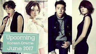 UPCOMING Korean Drama June 2017