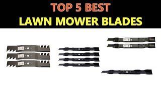 Best Lawn Mower Blades 2019