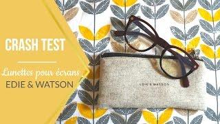 // CRASH TEST : Lunettes Edie et Watson //