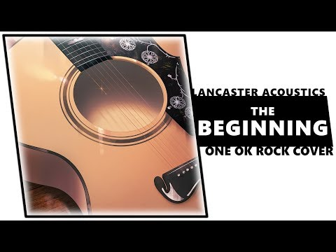 Download LANCASTER ACOUSTICS | ONE OK ROCK - The Beginning [Dima Lancaster]