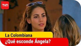 ¿Qué esconde Ángela? | La Colombiana - T1E2