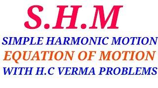 (S.H.M) SIMPLE HARMONIC MOTION IN HINDI