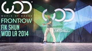Fik-Shun | FRONTROW | World of Dance #WODLA '14