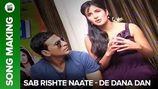 Making of Sab Rishte Naate (Video Song)   De Dana Dan   Akshay Kumar & Katrina Kaif