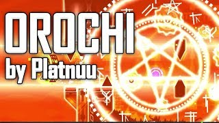 Orochi by Platnuu - Geometry Dash 2.1 Upcoming Extreme Demon