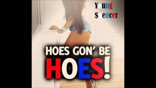 Young Spencer -Gold Diggin Hoes