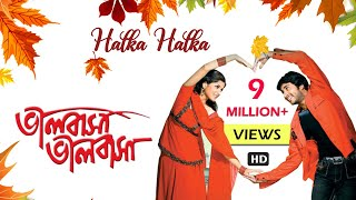 Halka Halka II BHALOBASA BHALOBASA | Love Song | Latest Bengali Song | Eskay Movies