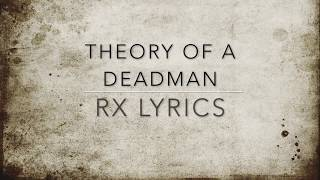Theory of a Deadman RX Lyrics