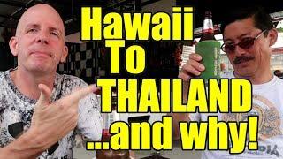 HAWAII TO THAILAND, WHY? V340
