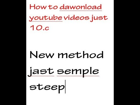 how to dawonload youtube videos just 10.c