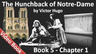 Book 05 - Chapter 1 - The Hunchback of Notre Dame by Victor Hugo - Abbas Beati Martini