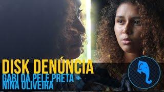 Nina Oliveira + Gabi da Pele Preta - Disk denuncia |  ELEFANTE SESSIONS