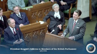 British Parliament: President Reagan's Address to Members of the British Parliament - 6/8/82